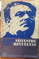 Silvestre Revueltas -  AA.VV. - Fondo de Cultura Económica
