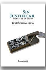 Sin justificar - Tomás Granados Salinas - Trama Editorial