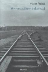 Sincronización en Birkenwald - Viktor E. Frankl - Herder