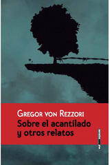Sobre el acantilado y otros relatos - Gregor Von Rezzori - Sexto Piso