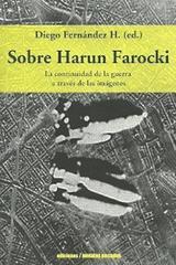Sobre Harun Farocki - Diego  Fernández H. - Ediciones Metales pesados