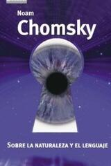 Sobre la naturaleza y el lenguaje - Noam Chomsky  - Akal