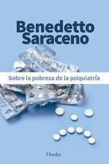 Sobre la pobreza de la psiquiatría - Benedetto Saraceno - Herder