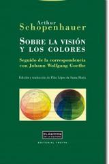 Sobre la visión y los colores - Arthur Schopenhauer - Trotta