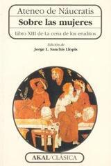 Sobre las mujeres - Ateneo de Náucratis - Akal