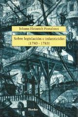Sobre legislación e infanticidio (1780-1783) - Johann Heinrich Pestalozzi - Herder