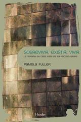 Sobrevivir, existir, vivir - Pamela Fuller - Herder