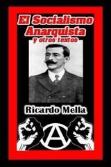 El socialismo anarquista y otros textos - Ricardo Mella - La voz de la anarquía