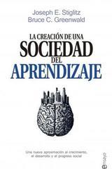La creación de una sociedad del aprendizaje - Joseph E. Stiglitz - Esfera de los libros
