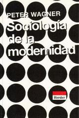 Sociología de la modernidad - Peter Wagner - Herder