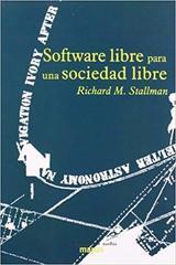 Software libre para una sociedad libre - Richard Stallman - Traficantes de sueños