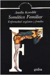 Somática familiar - Analía Kornblit - Editorial Gedisa