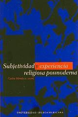 Subjetividad y experiencia religiosa posmoderna - Carlos Mendoza Álvarez - Ibero