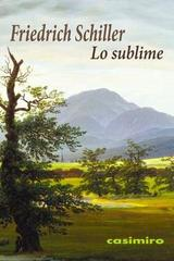 Sublime, lo - Friedrich Schiller - Casimiro