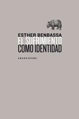 El sufrimiento como identidad - Esther Benbassa - Abada Editores