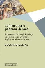 Sufrimos por la paciencia de Dios - Andrés Francisco Di Ció - Herder