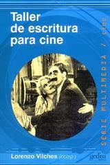 Taller de escritura para cine - Lorenzo Vilches - Editorial Gedisa