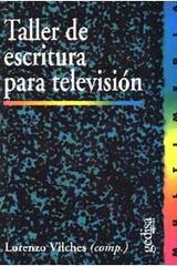 Taller de escritura para televisión - Lorenzo Vilches - Editorial Gedisa
