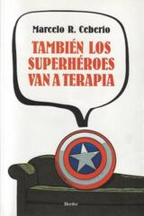 También los superhéroes van a terapia - Marcelo R. Ceberio - Herder México