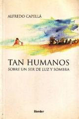 Tan humanos - Alfredo Capellá - Herder