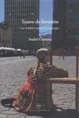 Teatro de invasión - André Carreira - A/E