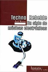 Techno rebelde - Ariel Kyrou - Traficantes de sueños