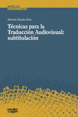 Técnicas para la traducción audiovisual - Antonio Roales Ruiz - Escolar y mayo