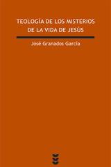 Teología de los misterios de la vida de Jesús - José Granados García - Ediciones Sígueme