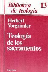 Teología de los sacramentos - Herbert Vorgrimler - Herder