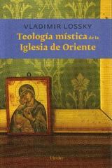 Teología mística de la Iglesia de Oriente - Vladimir Lossky - Herder