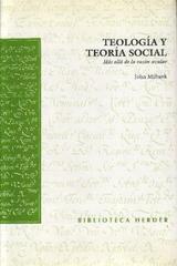 Teología y Teoría Social - John Milbank - Herder