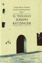 El Teólogo Joseph Ratzinger - Frank Meier-Hamidi - Herder