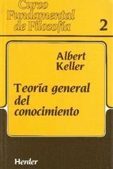 Teoría general del conocimiento - Albert Keller - Herder