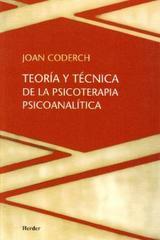 Teoría y técnica de la psicoterapia psicoanalítica - Joan Coderch - Herder