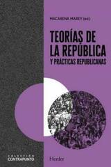 Teorías de la república y prácticas republicanas - Macarena González - Herder