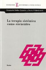 La Terapia sistémica como encuentro - Rosmarie Welter Enderlin - Herder