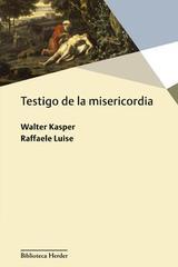 Testigo de la misericordia - Walter Kasper - Herder