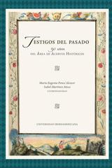Testigos del pasado. 30 años del área de acervos históricos -  AA.VV. - Ibero