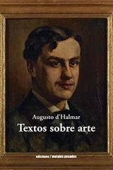 Textos sobre arte - Augusto d'Halmar - Ediciones Metales pesados