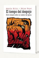 El tiempo del despojo - Adolfo Gilly - Itaca