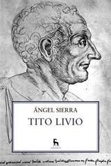 Tito Livio - Ángel Sierra - Gredos
