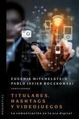 Titulares, hashtags y videojuegos - Pablo J. Boczkowski - Manantial