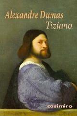Tiziano - Alexandre Dumas - Casimiro
