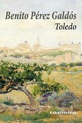 Toledo - Benito Perez Galdos - Casimiro
