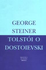 Tolstói o Dostoievski - George  Steiner - Siruela