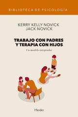 Trabajo con padres y terapia con hijos - Kerry Kelly Novick - Herder