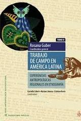 Trabajo de campo en América latina tomo II - Rosana Guber - SB