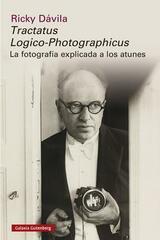 Tractatus Logico-Photographicus - Ricky Dávila - Galaxia Gutenberg