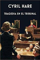 Tragedia en el tribunal - Cyril Hare - Siruela