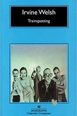 Trainspotting - Irvine Welsh - Anagrama